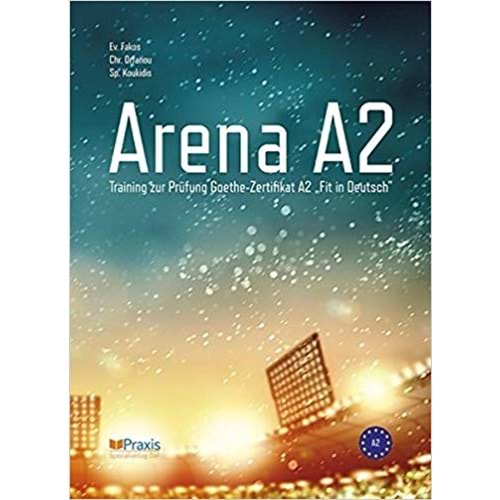 ARENA A2 TRAINING ZUR PRÜFUNG GOETHE ZERIFIKAT A2: FIT IN DEUTSCH 2